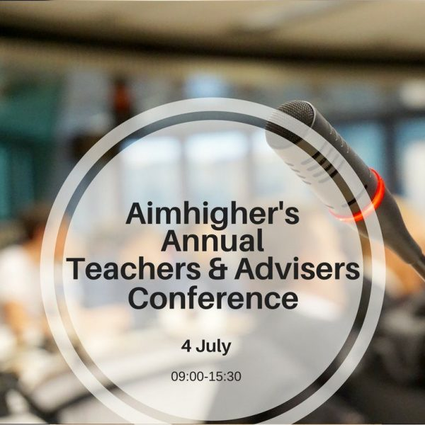 Aimhigher's Annual Teachers & Advisers Conference 4 July 2018